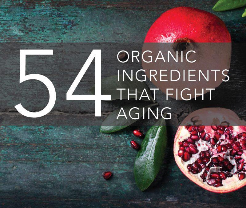 54 organic ingredient fight aging